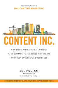 content inc book for entrepreneurs by Joe Pulizzi